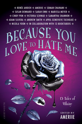 """REVIEW: """"Because You Love to Hate Me: 13 Tales of Villainy"""" by Ameriie andothers"""