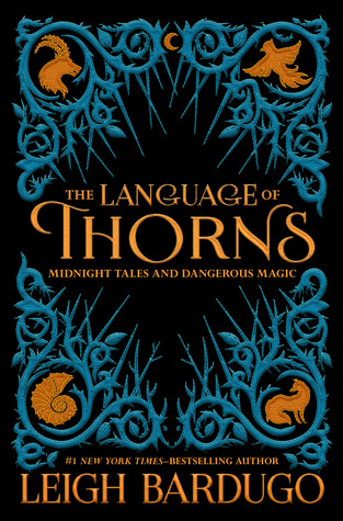 REVIEW – The Language of Thorns: Midnight Tales and Dangerous Magic by Leigh Bardugo