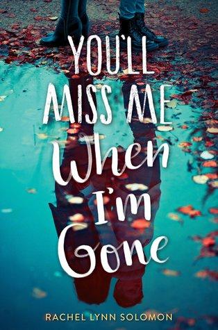REVIEW: You'll Miss Me When I'm Gone by Rachel LynnSolomon