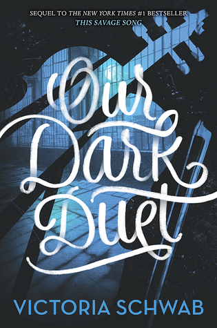 REVIEW: Our Dark Duet by Victoria Schwab